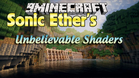 Sonic Ether's Unbelievable Shaders Mod 1.11.0/1.10.2/1.7.10