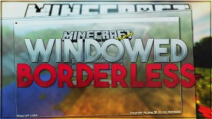 Minecraft Borderless Mod 1.12.2/1.11.2 Download