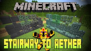 Minecraft Stairway to Aether Mod 1.12/1.11.2 Download